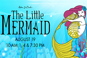 BRING THE KIDS! The Little Mermaid at MSMT