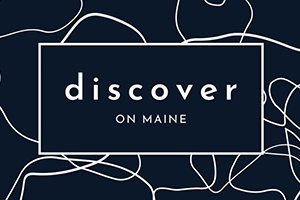 Discover On Maine
